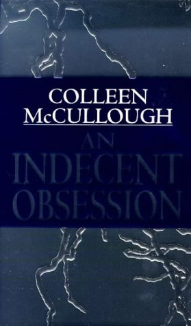 An Indecent Obsession by Colleen McCullough