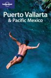 Vallarta & Pacific Mexico  by  Lonely Planet