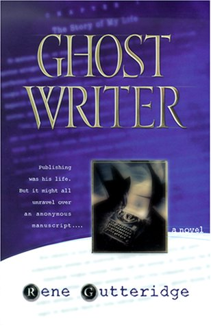 Ghost Writer by Rene Gutteridge