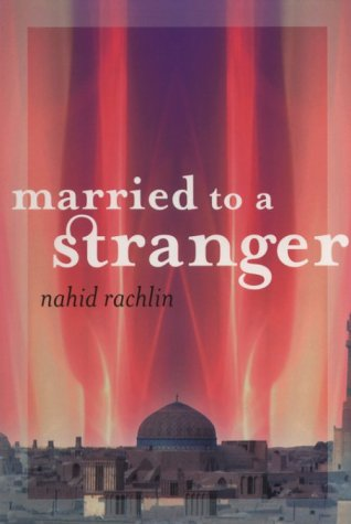 Married to a Stranger by Nahid Rachlin