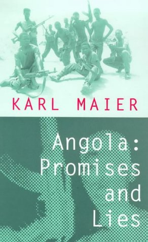 Read online Angola: Promises and Lies PDF by Karl Maier