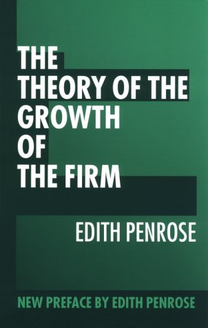 The Theory of the Growth of the Firm by Edith T. Penrose