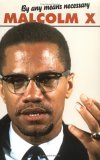 By Any Means Necessary by Malcolm X