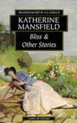Bliss & Other Stories by Katherine Mansfield
