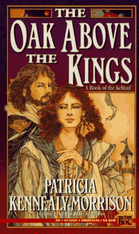 The Oak Above the Kings by Patricia Kennealy-Morrison