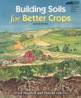 Building Soils for Better Crops (Sustainable Agriculture Network Handbook Series, Bk. 4)