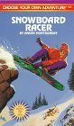 Snowboard Racer (Choose Your Own Adventure, #165)