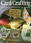 Card Crafting: Over 45 Ideas for Making Greeting Cards & Stationery