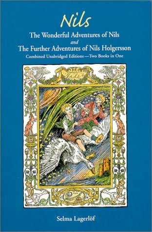 The Wonderful Adventures of Nils and the Further Adventures o... by Selma Lagerlöf
