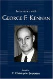 Interviews with George F. Kennan by T. Christopher Jespersen