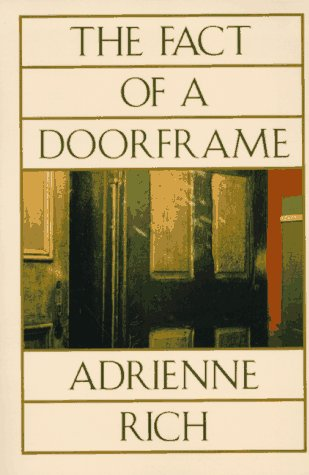 The Fact of a Doorframe by Adrienne Rich