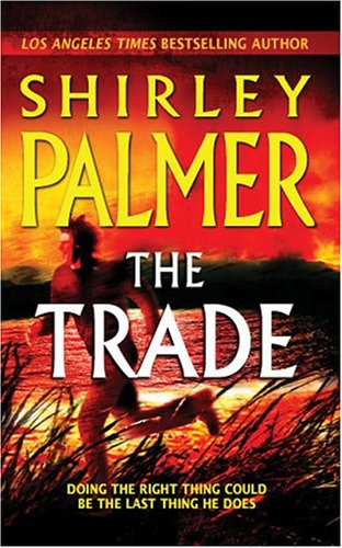 The Trade by Shirley Palmer