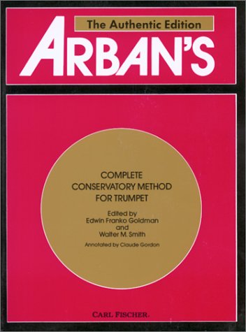 Arban's Complete Conservatory Method for Trumpet by Edwin Franko Goldman
