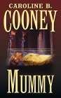 Mummy by Caroline B. Cooney