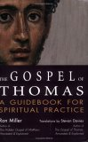 The Gospel of Thomas: A Guidebook for Spiritual Practice