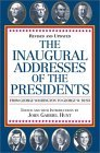 The Inaugural Addresses of the Presidents: Revised and Updated