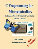 C Programming for Microcontrollers Featuring Atmel's Avr Butterfly and the Free Winavr Compiler
