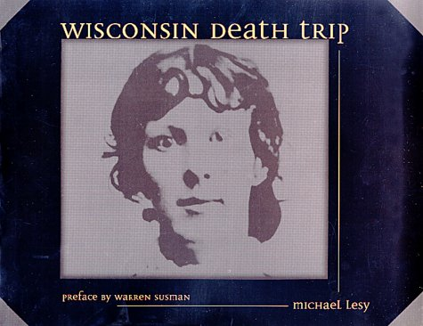 Wisconsin Death Trip by Michael Lesy