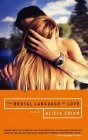 The Brutal Language of Love by Alicia Erian