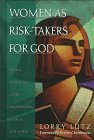 Women as Risk-Takers for God