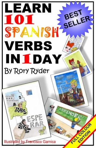 Learn 101 Spanish Verbs In 1 Day by Rory Ryder