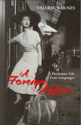 A Foreign Affair   A Passionate Life In Four Languages by Valerie Barnes