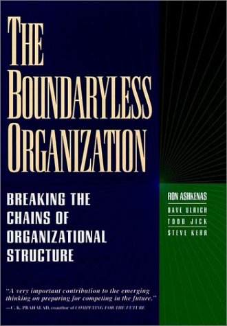 The Boundaryless Organization by Ron Ashkenas
