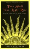 Then Shall Your Light Rise: Spiritual Formation and Social Witness