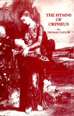The Hymns of Orpheus by Thomas    Taylor