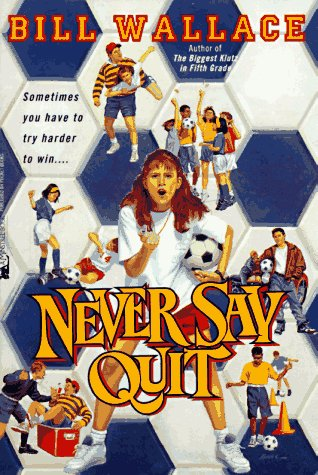 Download free Never Say Quit by Bill Wallace PDF