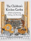 The Children's Kitchen Garden: A Book of Gardening, Cooking, and Learning