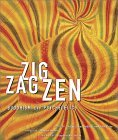 Zig Zag Zen: Buddhism and Psychedelics
