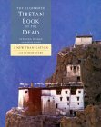 The Illustrated Tibetan Book of the Dead: A New Reference Manual for the Soul