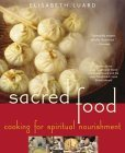 Sacred Food: Cooking for Spiritual Nourishment