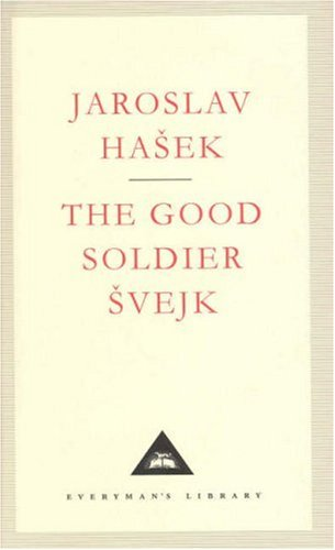 The Good Soldier Svejk and His Fortunes in the World War by Jaroslav Hašek