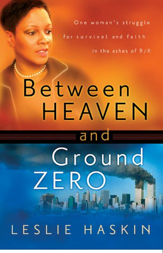 Between Heaven and Ground Zero by Leslie Haskin
