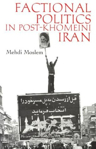 Factional Politics in Post-Khomeini Iran