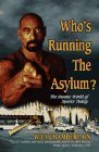 Who's Running the Asylum?: Inside the Insane World of Sports Today