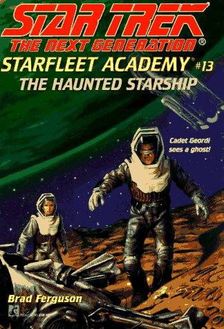 Review The Haunted Starship (Star Trek: The Next Generation - Starfleet Academy #13) by Brad Ferguson, Kathi Ferguson PDF
