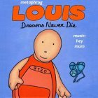 Louis - Dreams Never Die
