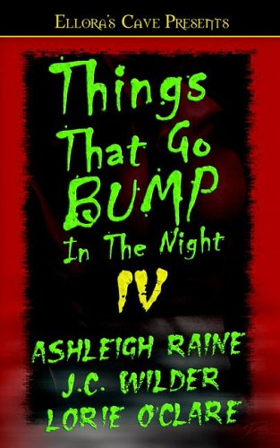 Things That Go Bump in the Night IV by Ashleigh Raine