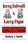 Jerry Falwell v. Larry Flynt by Rodney A. Smolla