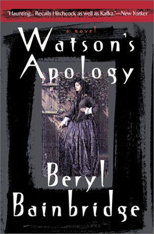 Watson's Apology by Beryl Bainbridge