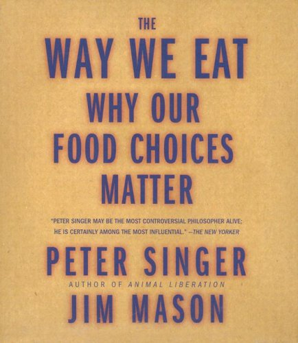 The Way We Eat by Peter Singer