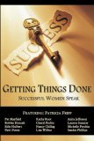 Getting Things Done: Successful Women Speak