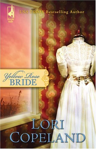 Yellow Rose Bride by Lori Copeland