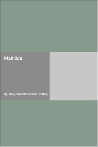 Mathilda by Mary Shelley