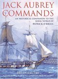 Jack Aubrey Commands: An Historical Companion to the World of Patrick O'Brian