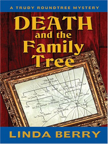 Death and the Family Tree (Trudy Roundtree Mystery, #5)
