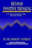Beyond Positive Thinking: A No-Nonsense Formula for Getting the Results You Want